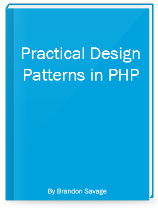 Practical Design Patterns in PHP, by Brandon Savage